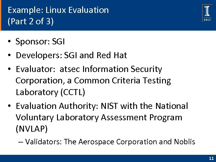 Example: Linux Evaluation (Part 2 of 3) • Sponsor: SGI • Developers: SGI and