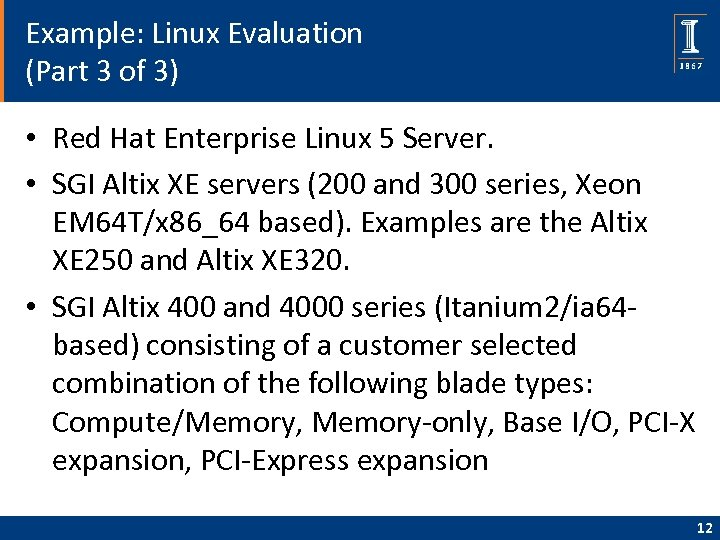 Example: Linux Evaluation (Part 3 of 3) • Red Hat Enterprise Linux 5 Server.