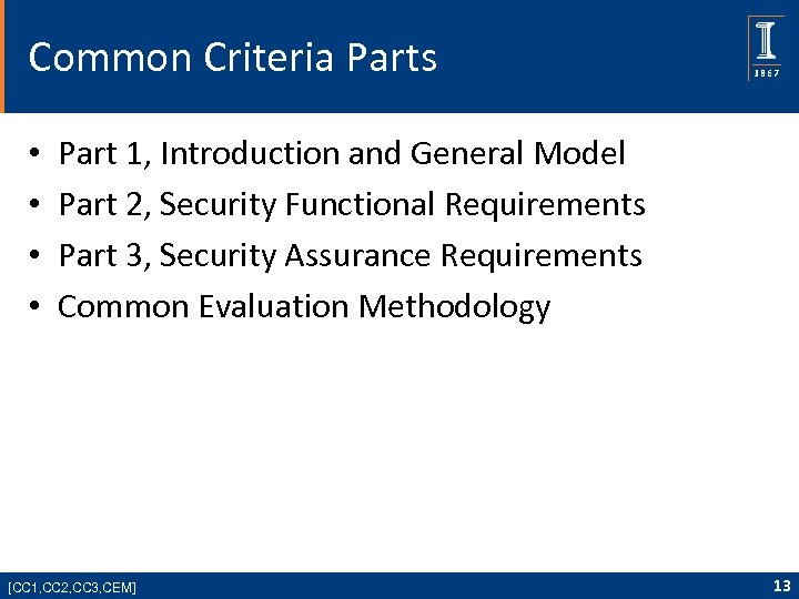 Common Criteria Parts • • Part 1, Introduction and General Model Part 2, Security