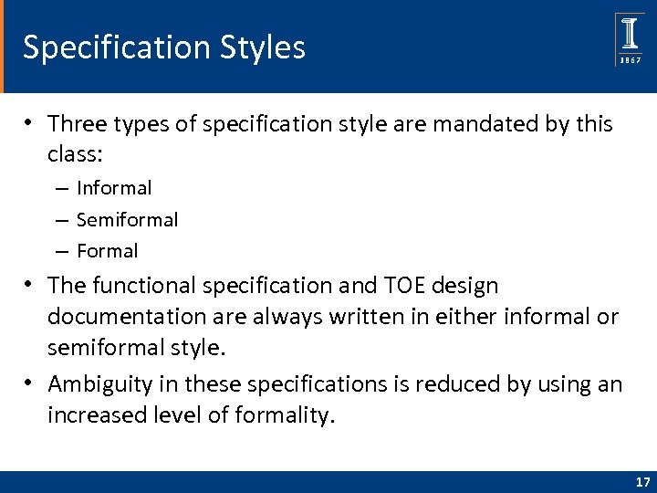 Specification Styles • Three types of specification style are mandated by this class: –