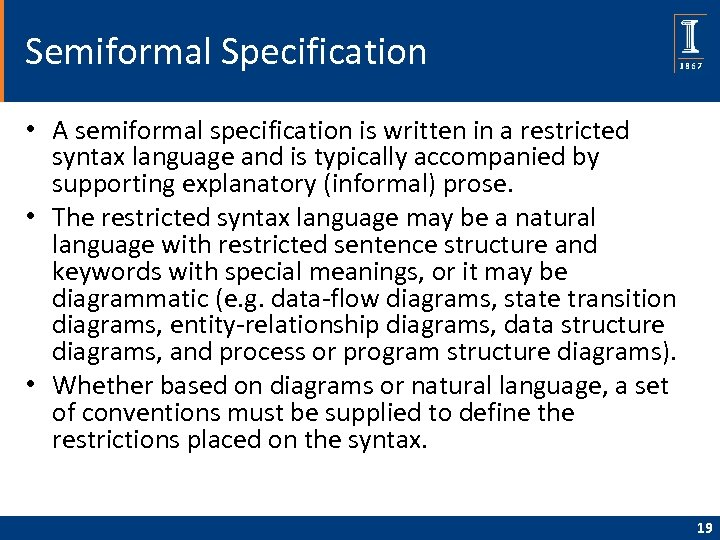 Semiformal Specification • A semiformal specification is written in a restricted syntax language and