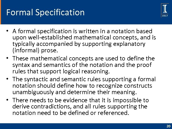 Formal Specification • A formal specification is written in a notation based upon well-established