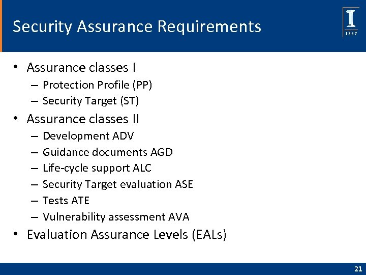 Security Assurance Requirements • Assurance classes I – Protection Profile (PP) – Security Target
