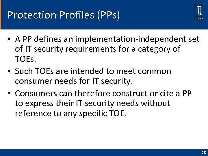 Protection Profiles (PPs) • A PP defines an implementation-independent set of IT security requirements