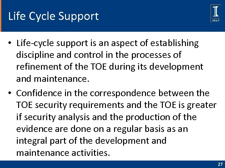 Life Cycle Support • Life-cycle support is an aspect of establishing discipline and control