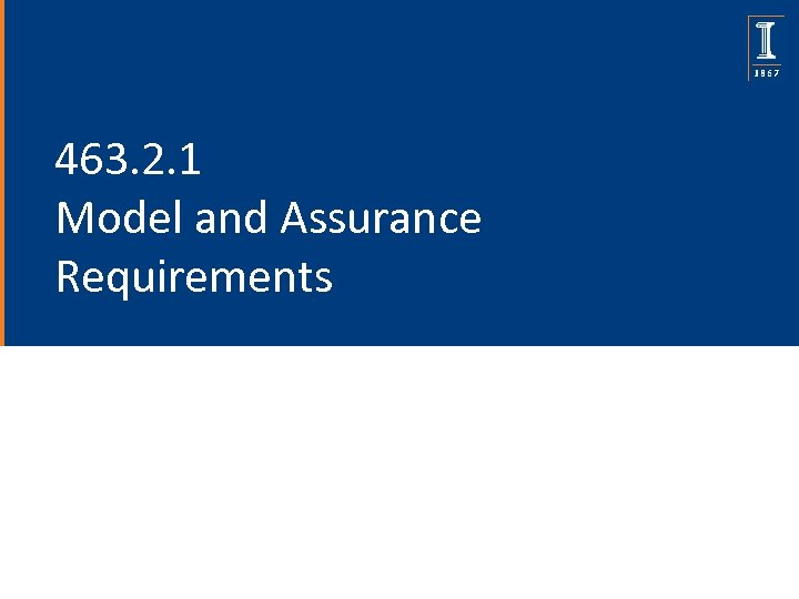 463. 2. 1 Model and Assurance Requirements