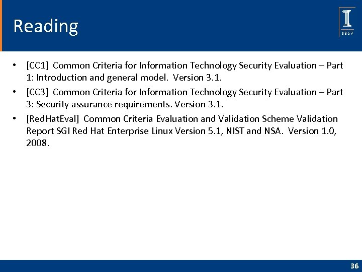 Reading • [CC 1] Common Criteria for Information Technology Security Evaluation – Part 1: