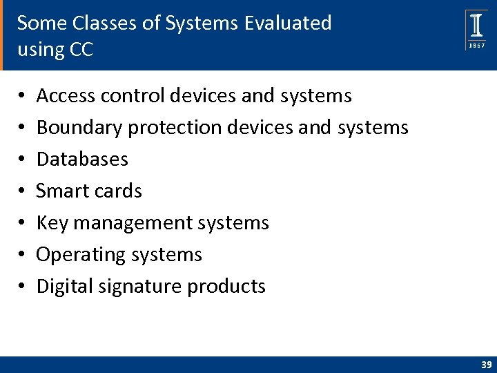 Some Classes of Systems Evaluated using CC • • Access control devices and systems