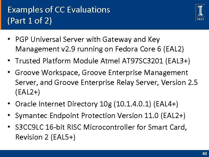 Examples of CC Evaluations (Part 1 of 2) • PGP Universal Server with Gateway