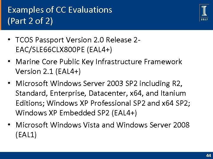 Examples of CC Evaluations (Part 2 of 2) • TCOS Passport Version 2. 0
