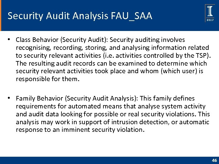 Security Audit Analysis FAU_SAA • Class Behavior (Security Audit): Security auditing involves recognising, recording,