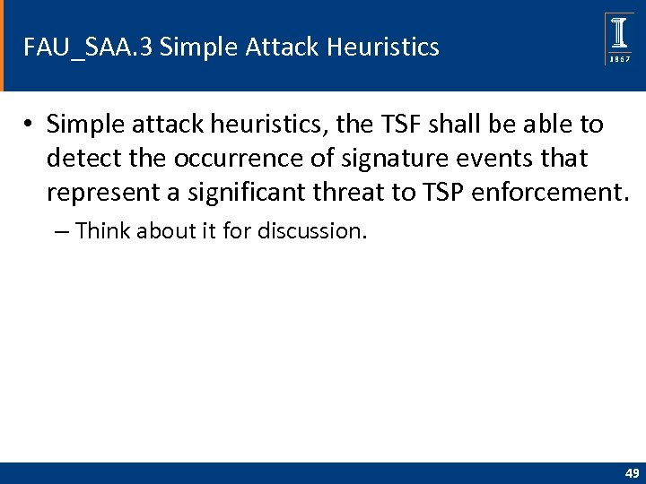 FAU_SAA. 3 Simple Attack Heuristics • Simple attack heuristics, the TSF shall be able