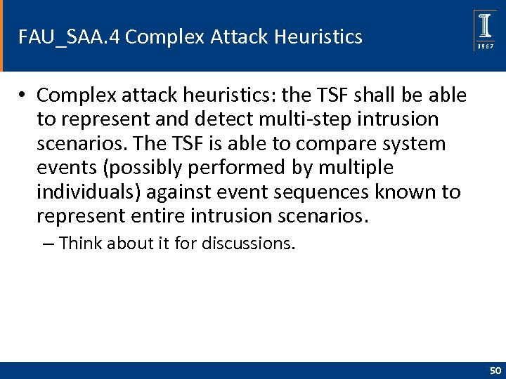 FAU_SAA. 4 Complex Attack Heuristics • Complex attack heuristics: the TSF shall be able
