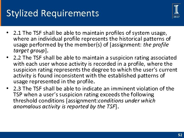 Stylized Requirements • 2. 1 The TSF shall be able to maintain profiles of