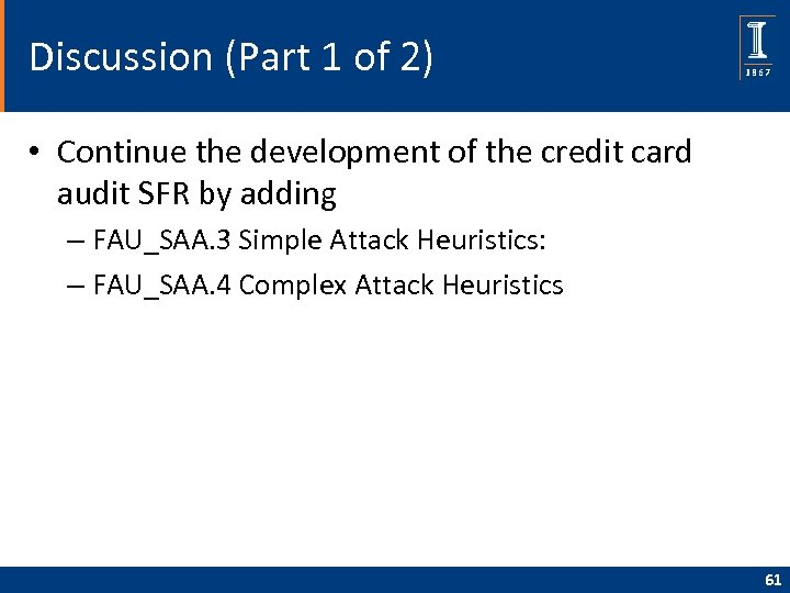 Discussion (Part 1 of 2) • Continue the development of the credit card audit