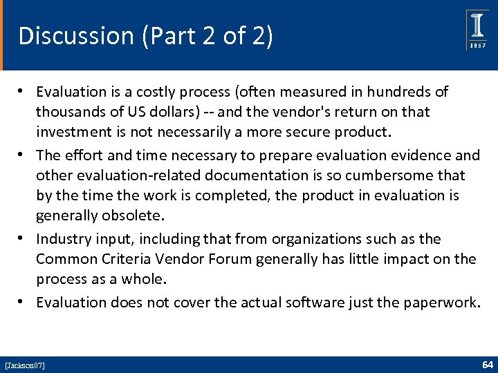 Discussion (Part 2 of 2) • Evaluation is a costly process (often measured in