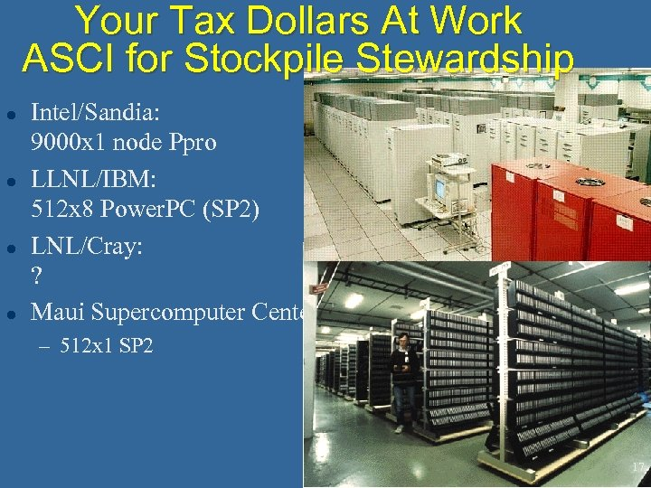 Your Tax Dollars At Work ASCI for Stockpile Stewardship l l Intel/Sandia: 9000 x