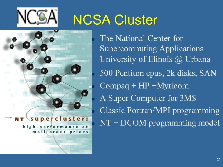 NCSA Cluster l l l The National Center for Supercomputing Applications University of Illinois
