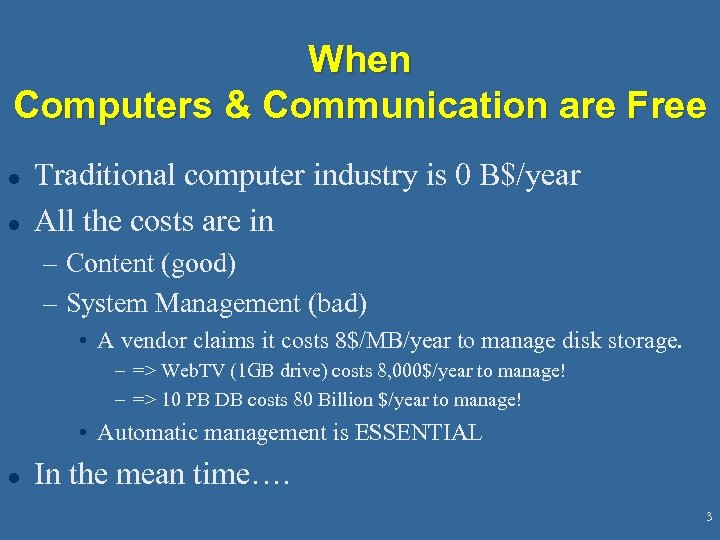 When Computers & Communication are Free l l Traditional computer industry is 0 B$/year
