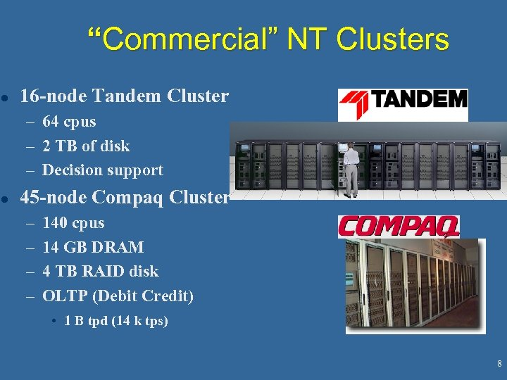 """""""Commercial"""" NT Clusters l 16 -node Tandem Cluster – 64 cpus – 2 TB"""