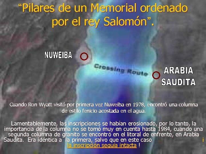 """""""Pilares de un Memorial ordenado por el rey Salomón"""". Cuando Ron Wyatt visitó por"""