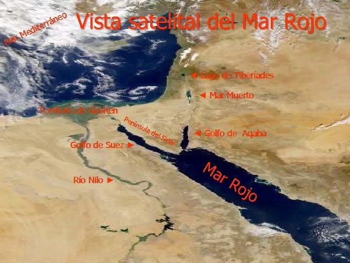 r Ma o áne r iter d Me Vista satelital del Mar Rojo ◄