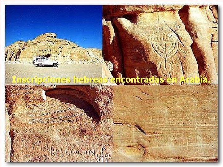 Inscripciones hebreas encontradas en Arabia.