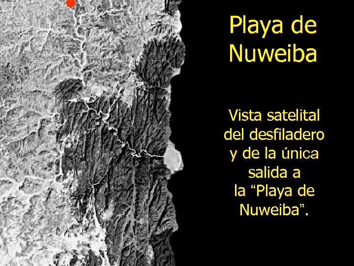 """Playa de Nuweiba Vista satelital desfiladero y de la única salida a la """"Playa"""