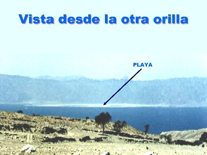Vista desde la otra orilla PLAYA
