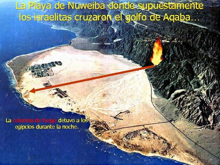 La Playa de Nuweiba donde supuestamente los israelitas cruzaron el golfo de Aqaba… La