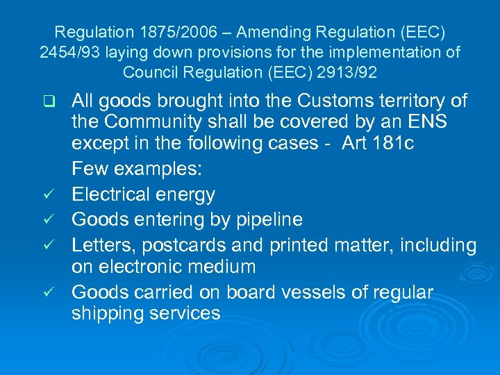 Regulation 1875/2006 – Amending Regulation (EEC) 2454/93 laying down provisions for the implementation of
