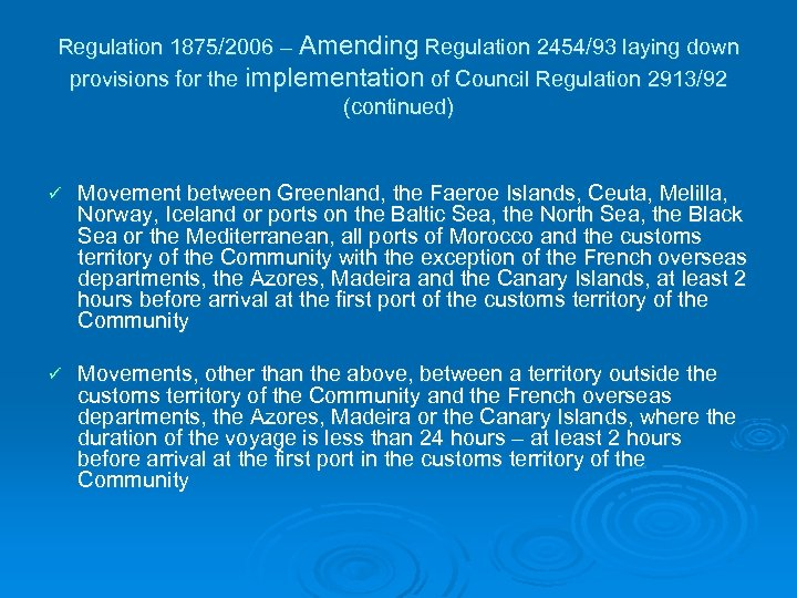 Regulation 1875/2006 – Amending Regulation 2454/93 laying down provisions for the implementation of Council