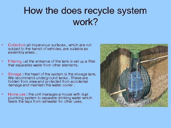 How the does recycle system work? • Collection: all impervious surfaces , which are