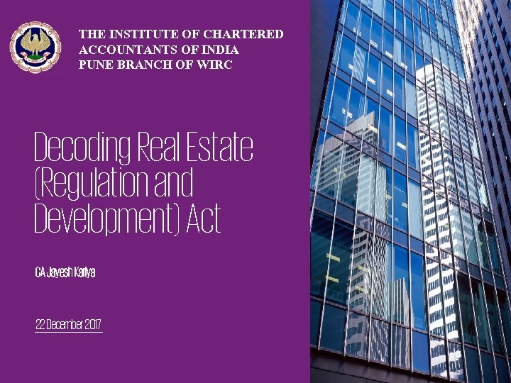 THE INSTITUTE OF CHARTERED ACCOUNTANTS OF INDIA PUNE BRANCH OF WIRC Decoding Real Estate