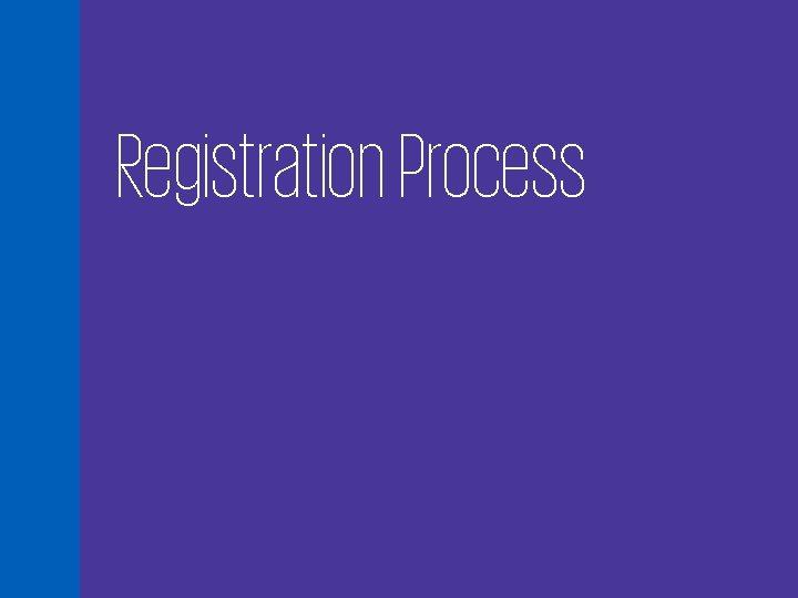 Registration Process 11
