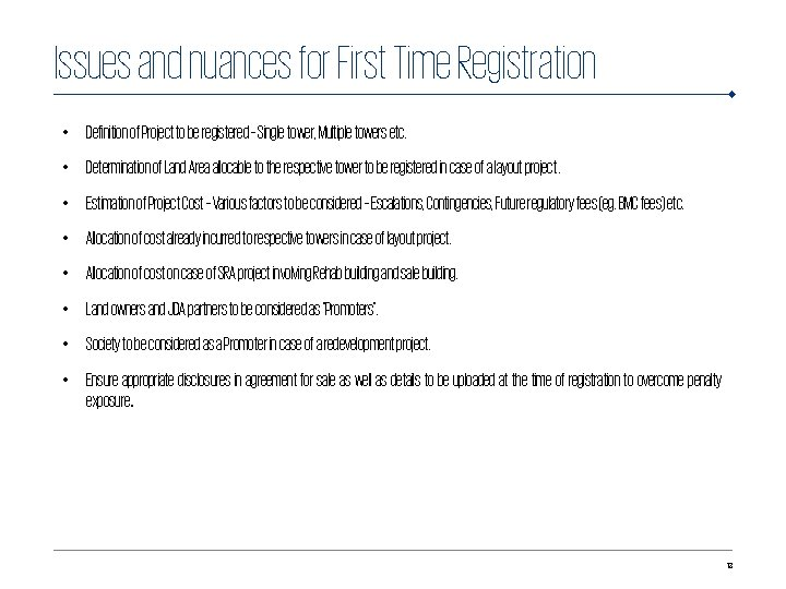 Issues and nuances for First Time Registration • Definition of Project to be registered