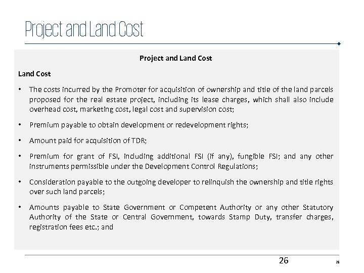 Project and Land Cost • The costs incurred by the Promoter for acquisition of