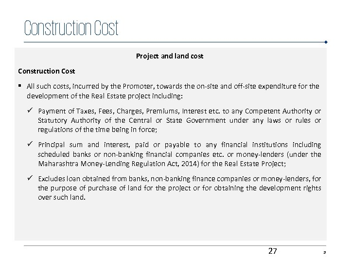 Construction Cost Project and land cost Construction Cost § All such costs, incurred by