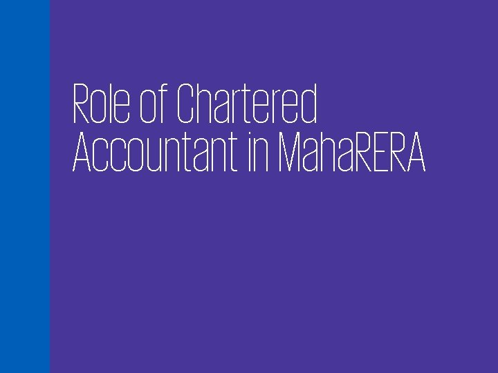 Role of Chartered Accountant in Maha. RERA 28