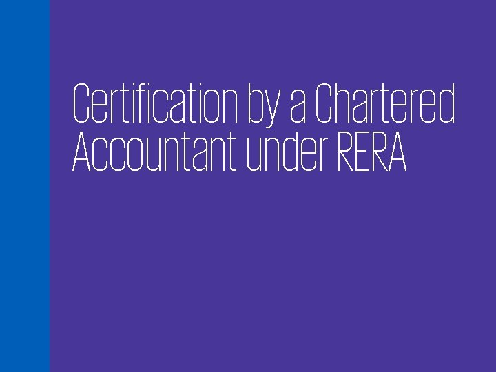 Certification by a Chartered Accountant under RERA 30
