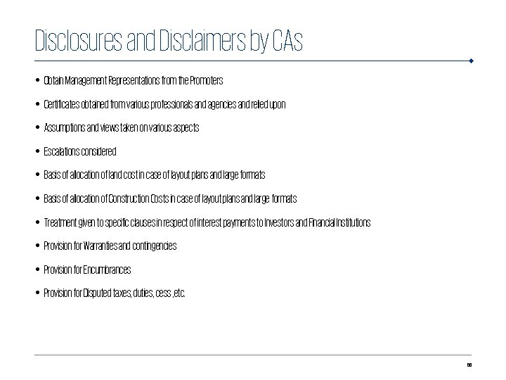 Disclosures and Disclaimers by CAs • Obtain Management Representations from the Promoters • Certificates