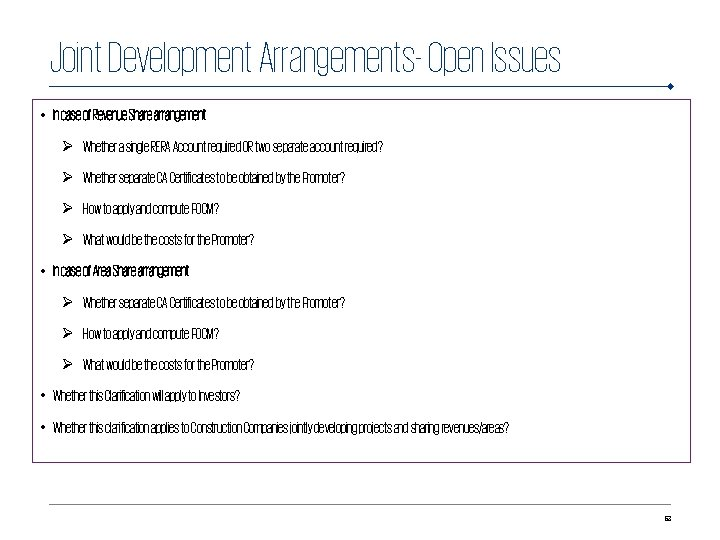 Joint Development Arrangements- Open Issues • In case of Revenue Share arrangement Ø Whether
