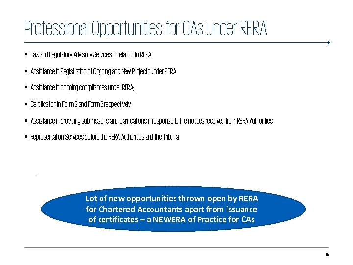 Professional Opportunities for CAs under RERA • Tax and Regulatory Advisory Services in relation