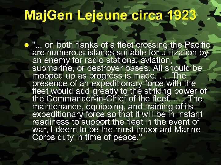Slide 13 Maj. Gen Lejeune circa 1923 l