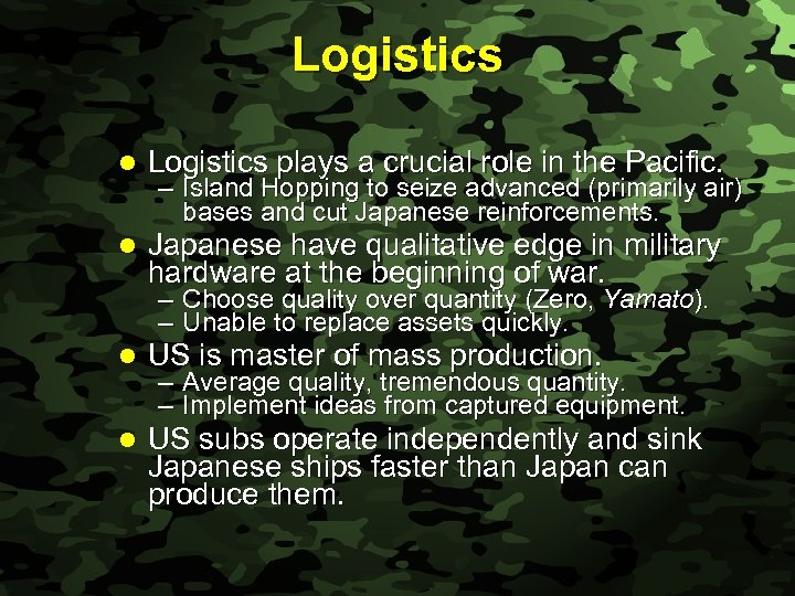 Slide 15 Logistics l Logistics plays a crucial role in the Pacific. l Japanese