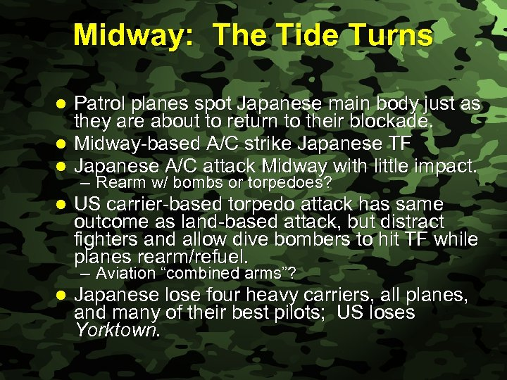 Slide 21 Midway: The Tide Turns Patrol planes spot Japanese main body just as