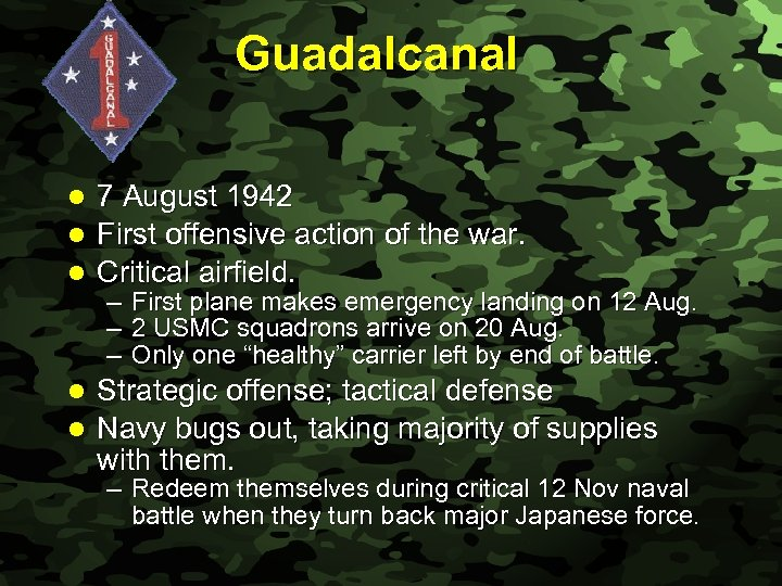 Slide 23 Guadalcanal 7 August 1942 l First offensive action of the war. l