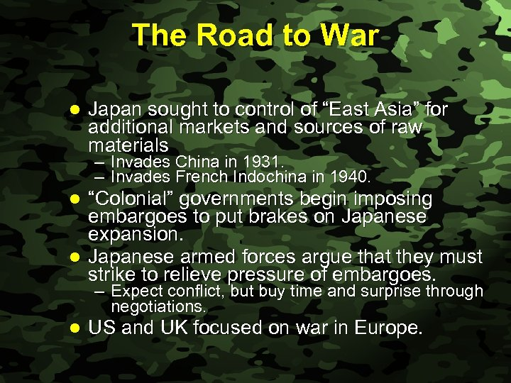 """Slide 3 The Road to War l Japan sought to control of """"East Asia"""""""