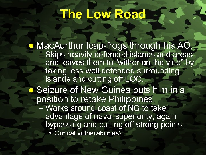 Slide 31 The Low Road l Mac. Aurthur leap-frogs through his AO. – Skips