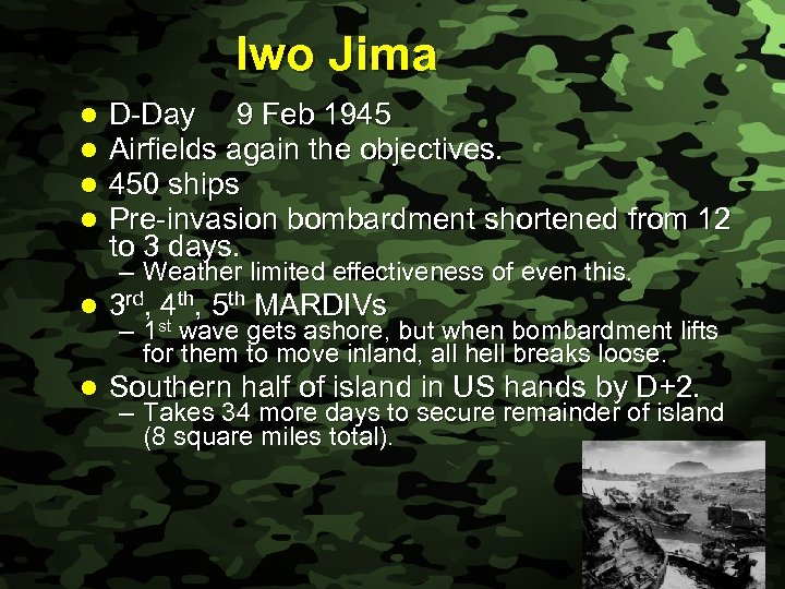 Slide 33 Iwo Jima l l D-Day 9 Feb 1945 Airfields again the objectives.